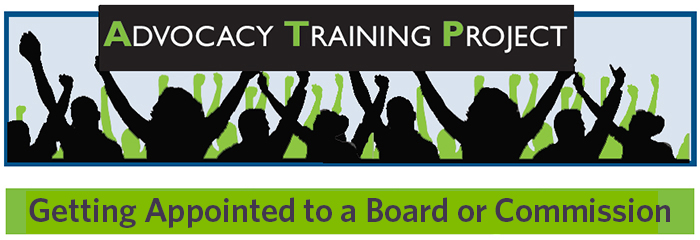 Advocacy Training Project: Getting Appointed to a Board or Commission