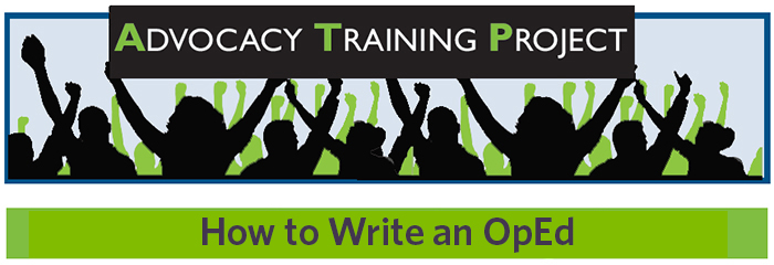Advocacy Training Project: How to Write an OpEd