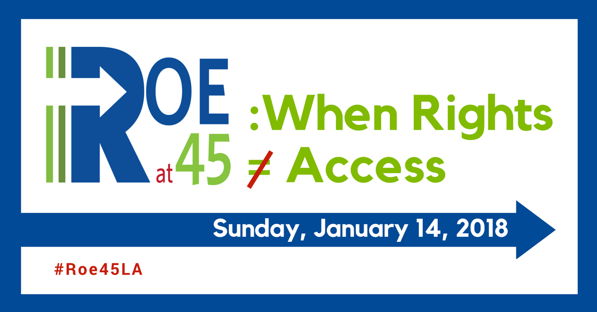 Roe at 45: When Rights ≠ Access
